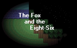 The Fox and the Eight-Six ('04 48 Hour)