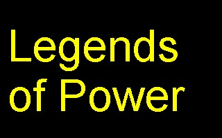 Legends of Power