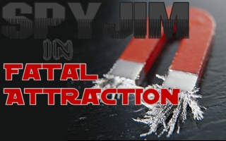 SpyJim - Episode I: Fatal Attraction