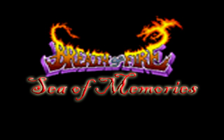 Breath of Fire -- Sea of Memories