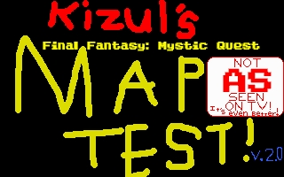Kizul's Final Fantasy: Mystic Quest Map Test v.2.0